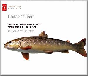 Schubert: 'The Trout' Piano Quintet , Piano Trio No 1