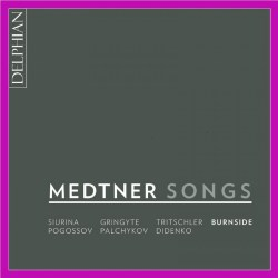 Medtner Songs DELPHIAN DCD34177 [RW] Classical Music Reviews