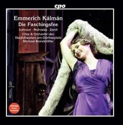 KÁLMÁN Die Faschingsfee - CPO 555 147-2 [GF] Classical Music