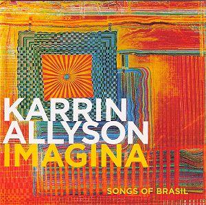 Karrin Allyson - Imagina Songs Of Brasil