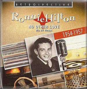 Ronnie Hilton No Other Love RTR4149 : Nostalgia CD Reviews