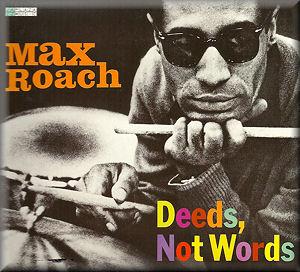 MAX ROACH - Deeds, Not Words - Jazz Plaza Music JPM 8804