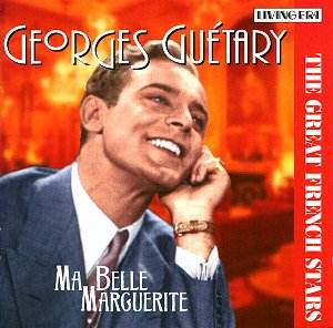 georges guetary ma marguerite nostalgia cd reviews musicweb uk